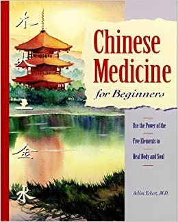Book Chinese Medicine for Beginners: Using the Power of the Five Elements to Heal Body and Soul
