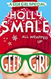 Download All Wrapped Up (Geek Girl Special) in PDF ePUB Free Online