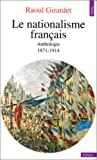 Le Nationalisme français : 1871-1914