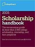 Scholarship Handbook 2005, College Board Staff, 0874477158