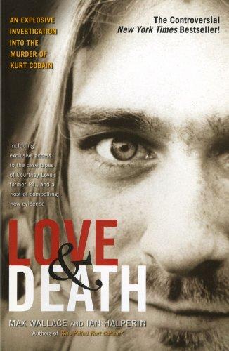 Love & Death: The Murder of Kurt Cobain (Best Kurt Cobain Biography)