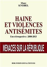 Haine et violences antisémites 2000-2013 par Marc Knobel