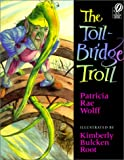 Toll-Bridge Troll, Patricia Rae Wolff and Patricia Wolff, 0613286766