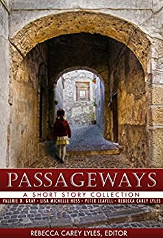 Passageways: A Short Story Collection by [Lyles, Rebecca Carey]