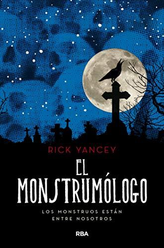 El Monstrumólogo (FICCIÓN YA) (Spanish Edition) de [Yancey,  Rick]