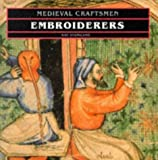 img - for Embroiderers (Medieval Craftsmen) by Kay Staniland (1991-07-15) book / textbook / text book