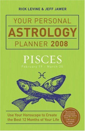 Pisces Horoscope 2008 - Your Personal Astrology Planner 2008: Pisces