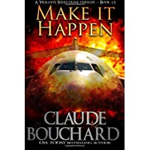 Make it Happen (Vigilante Series) (Volume 13)