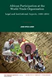 African Participation at the World Trade Organization, Joan Apecu Laker, 9004256709