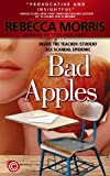 img - for Bad Apples - Inside the Teacher/Student Sex Scandal Epidemic book / textbook / text book