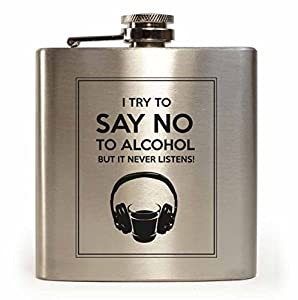 E-Volve Hip flask - 6oz - Stainless Steel - Mat Brushed Silver for Special Occasions (Wedding, Sports, Golf, Best Man, Fathers' Day, etc.) - I Try to Say No to Alcohol But It Never Listens