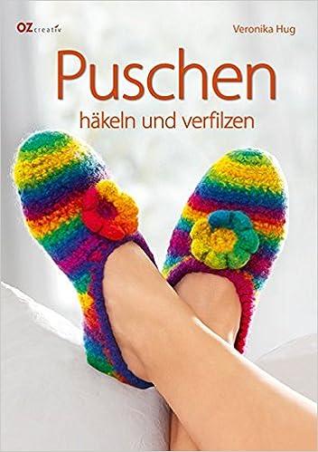 Puschen Häkeln Und Verfilzen Amazonde Veronika Hug Bücher