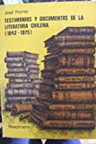 img - for Testimonios Y Documentos De La Literatura Chilena [1842-1975] book / textbook / text book
