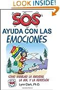 #9: SOS Ayuda Con Las Emociones: Como Manejar la Ansiedad, la Ira, y La Depresion (Spanish Edition)