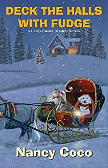 Deck the Halls with Fudge (A Candy-coated Mystery) by [Coco, Nancy]