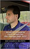 Pass Your Oklahoma DMV Test Guaranteed! 50 Real Test Questions! Oklahoma DMV Practice Test Questions