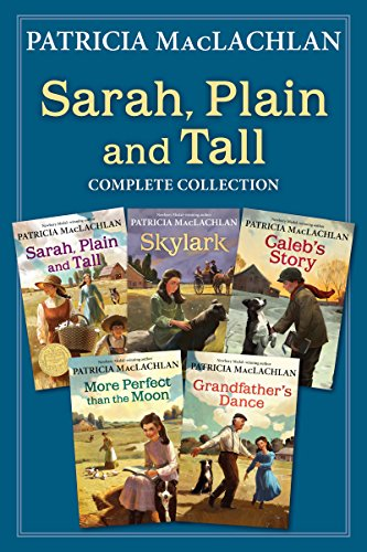 Sarah, Plain and Tall Complete Collection: Sarah, Plain and Tall; Skylark; Caleb's Story; More Perfect than the Moon; Grandfather's Dance (Skylark Collection)