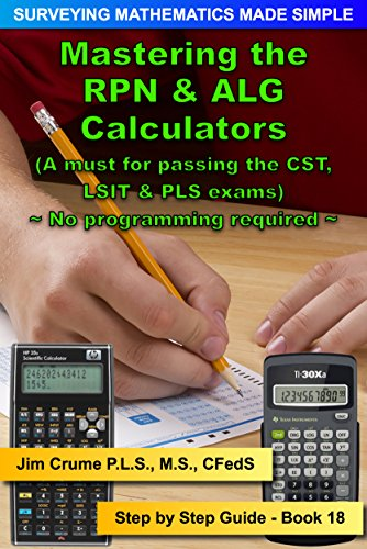 Mastering the rpn alg calculators step by step guide surveying mastering the rpn alg calculators step by step guide surveying mathematics made simple fandeluxe Image collections
