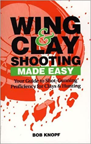 Wing & Clay Shooting Made Easy