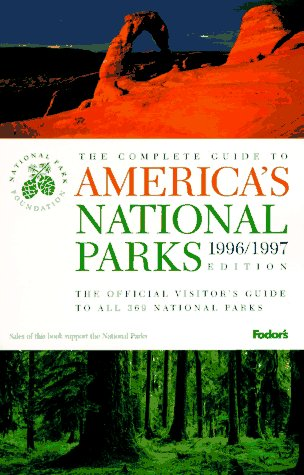 Book cover from The Complete Guide to Americas National Parks 1996-1997: The Official Visitors Guide of the National Park Foundation : Comprehensive Information on All 369 National Park Areas (Serial) by National Park Foundation