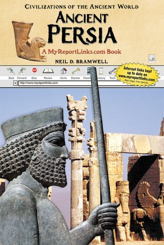 Ancient Persia: A Myreportlinks.Com Book (Civilizations of the Ancient World)