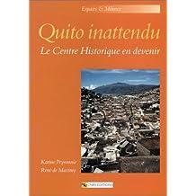 Quito inattendu: Centre historique en devenir (Le)