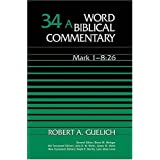 Word Biblical Commentary Vol. 34a, Mark 1-8:26 (guelich), 498pp
