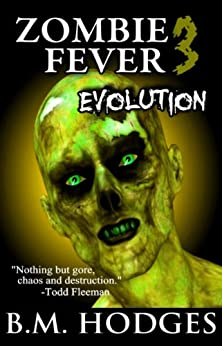 Zombie Fever 3: Evolution by [Hodges, B.M.]