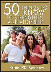 50 Things to Know To Strengthen A Relationship: Tips For Creating A Strong, Long-Lasting Bond (English Edition)