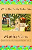 What the Truth Tastes Like, Martha Silano, 1879205815