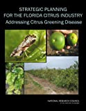 img - for Strategic Planning for the Florida Citrus Industry: Addressing Citrus Greening Disease book / textbook / text book