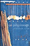 Front cover for the book On Pilgrimage by Jennifer Lash
