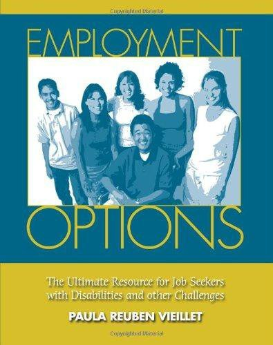 Employment Options: The Ultimate Resource for Job Seekers with Disabilities and other Challenges by Paula Reuben Vieillet (2016-04-12)