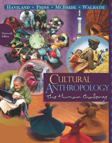 Cultural Anthropology: The Human Challenge, 13th Edition