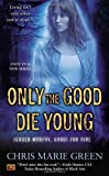 img - for Only the Good Die Young (Jensen Murphy, Ghost For Hire) by Chris Marie Green (2014-02-04) book / textbook / text book