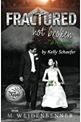Fractured Not Broken: a Memoir Paperback