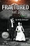 Fractured Not Broken by  Kelly Schaefer in stock, buy online here