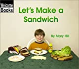 Let's Make a Sandwich, Mary Hill, 0516239600