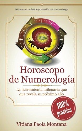 Horoscopo de Numerologia: La herramienta milenaria que revela su proximo año (Spanish Edition) [Montana, Vitiana Paola] (Tapa Blanda)