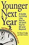Younger Next Year: Turn Back Your Biological Clock