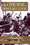 The Civil War in Popular Culture, Jim Cullen, 1560986875