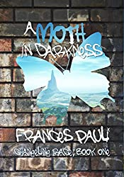 A Moth In Darkness (The Changeling Race Book 1)