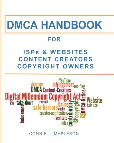 DMCA HANDBOOK for ISPs, Websites, Content Creators, & Copyright Owners by Connie J. Mableson (2012-02-12)