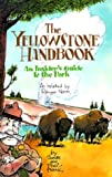 The Yellowstone Handbook: An Insider's Guide to the Park: A Related by Ranger Norm