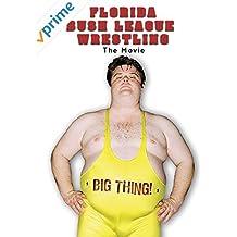 Florida Bush League Wrestling - The Movie