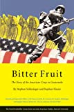 #6: Bitter Fruit: The Story of the American Coup in Guatemala, Revised and Expanded (Series on Latin American Studies)