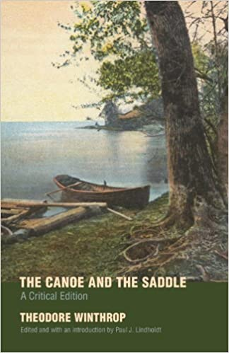 Ebooks anglais téléchargerThe Canoe and the Saddle: A Critical Edition by Theodore Winthrop PDF MOBI