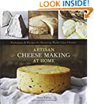 Artisan Cheese Making at Home: Techni...
