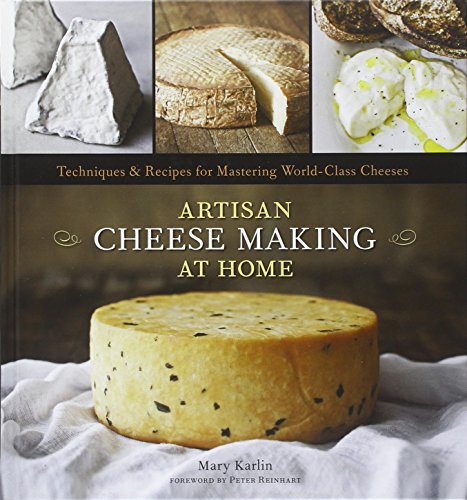 Price comparison product image Artisan Cheese Making at Home: Techniques & Recipes for Mastering World-Class Cheeses