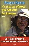 Image de Ce Sont Les Plantes Qui Sauvent Les Hommes Ma Botanique Gourmande [Recit]